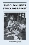 The Old Nurse's Stocking-Basket - Eleanor Farjeon