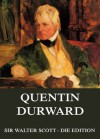 Quentin Durward: Erweiterte Komplettausgabe (German Edition) - Walter Scott