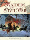 Raiders of the Civil War: Untold Stories of Actions Behind the Lines - Russ A. Pritchard Jr.