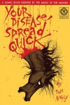 Your Disease Spread Quick: A Comic Book Inspired by the Music of the Melvins - Tom Neely