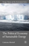The Political Economy of Sustainable Energy - Catherine Mitchell, David Elliott