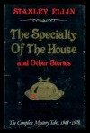 The Specialty of the House & Other Stories: The Complete Mystery Tales 1948-78 - Stanley Ellin