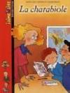 La Charabiole - Fanny Joly, Claude Millet, Denise Millet