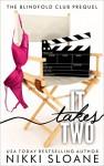 It Takes Two: The Blindfold Club Prequel - Nikki Sloane