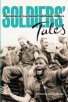 Soldiers Tales: A Collection of True Stories from Soldiers - Denny Neave
