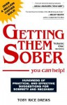 Getting Them Sober: You Can Help! - Toby Rice Drews