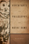 Adventures in Philosophy at Notre Dame - Kenneth M. Sayre