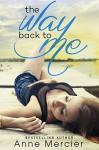 The Way Back To me - Anne Mercier, Sara Eirew