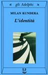 L'identità - Milan Kundera, Ena Marchi