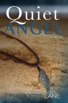 Quiet Angel - Prescott Lane