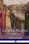 La Vita Nuova - Dante Alighieri, William Michael Rossetti