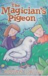 The Magician's Pigeon - Susan Gates, Tania Hurt-Newton