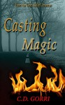 Casting Magic: A Grazi Kelly Universe Novella: The Angela Tanner Files #1 - C.D. Gorri