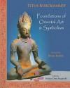 Foundations of Oriental Art & Symbolism - Titus Burckhardt, Michael Oren Fitzgerald, Brian Keeble