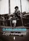 Zając z Patagonii - Claude Lanzmann, Maryna Ochab