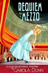 Requiem for a Mezzo: A Daisy Dalrymple Mystery (Daisy Dalrymple Mysteries) - Carola Dunn