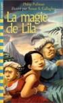 La Magie De Lila - Philip Pullman