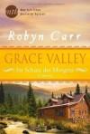 Grace Valley - Im Schutz des Morgens by Carr, Robyn (2014) Broschiert - Robyn Carr