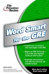 Word Smart for the GRE (Smart Guides) - Anne Curtis, Princeton Review, Princeton Review Staff