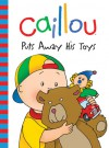 Caillou: Puts Away His Toys - Joceline Sanschagrin, CINAR Animation