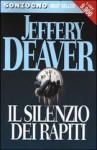 Il silenzio dei rapiti - Jeffery Deaver, Stefano Massaron