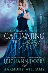 Captivating the Captain (Scandals and Spies) - Leighann Dobbs, Harmony Williams