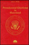 Presidential Elections In Maryland - John T. Willis