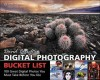 David Busch's Digital Photography Bucket List: 100 Great Digital Photos You Must Take Before You Die - David D. Busch