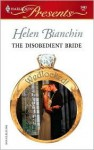 The Disobedient Bride (Wedlocked!) (Harlequin Presents, #2463) - Helen Bianchin