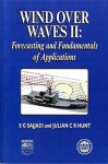 Wind Over Waves: Forecasting and Fundamentals of Applications - S.G. Sajjadi, Lord Julian Hunt, J.C.R. Hunt
