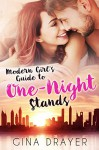 Modern Girl's Guide to One-Night Stands - Gina Drayer