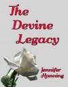 The Devine Legacy - Jennifer Hanning