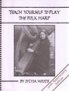 Teach Yourself to Play the Folk Harp, 30th Anniversary Edition by Woods, Sylvia (1987) Spiral-bound - Sylvia Woods