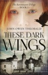 These Dark Wings - John Owen Theobald