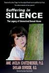 Suffering in Silence: The Legacy of Unresolved Sexual Abuse - Ghislain Devroede, Anne Ancelin Schützenberger