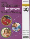 Using Rubrics to Improve Student Writing, Grade K - Sally Hampton, Sandra Murphy, Margaret Lowry