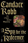 A Spy for the Redeemer - Candace Robb