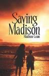 Saving Madison - Madison Grant