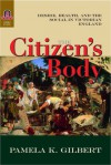 The Citizen's Body: Desire, Health, and the Social in Victorian England - Pamela K. Gilbert
