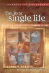The Rich Single Life (Pursuit of Godliness Series) - Andrew Farmer