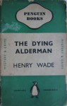 The Dying Alderman - Henry Wade