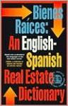 Bienes raíces: diccionario inglés/español - Dearborn Real Estate Education, Robert C. Kyle, Wellington J. Allaway