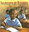 La Escuela de Elizabeti = Elizabeti's School - Stephanie Stuve-Bodeen, Christy Hale, Esther Sarfatti