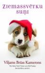 Ziemassvētku suņi - W. Bruce Cameron, Viljams Brūss Kamerons, Sandra Rutmane