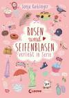 Rosen und Seifenblasen: Verliebt in Serie, Folge 1 - Sonja Kaiblinger