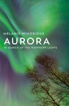 Aurora: In Search of the Northern Lights - Melanie Windridge