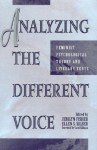 Analyzing the Different Voice: Feminist Psychological Theory and Literary Texts - T. Denean Sharpley-Whiting