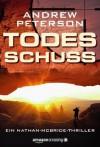 Todesschuss - Ein Nathan-McBride-Thriller (German Edition) - Andrew Peterson, Peter Zmyj