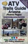 ATV Trails Guide Arizona Phoenix Region - Charles A. Wells, Matt Peterson