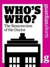 Who's Who? The resurrection of the Doctor (Guardian Shorts) - The Guardian